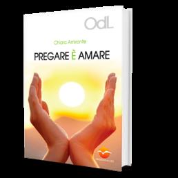 Pregare è Amare - Chiara Amirante