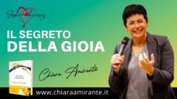 Il segreto della Gioia - Chiara Amirante